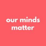 our minds matter